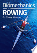 """Biomechanics of Rowing"" by Valery Kleshnev"