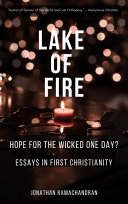 Pdf Lake of Fire - Hope for the Wicked One Day? - Essays in First Christianity