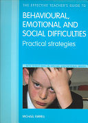 The Effective Teacher s Guide to Behavioural  Emotional and Social Difficulties