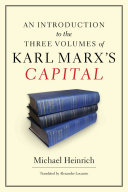 An Introduction to the Three Volumes of Karl Marx s Capital