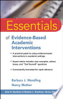 """""""Essentials of Evidence-Based Academic Interventions"""" by Barbara J. Wendling, Nancy Mather"""