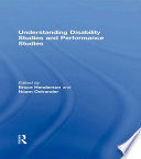 Understanding Disability Studies And Performance Studies Book PDF