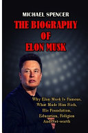 The Biography of Elon Musk