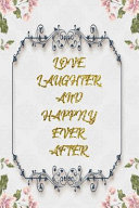 Love, Laughter, and Happily Ever After