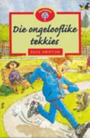 Books - Oxford Storieboom: Fase 13 Die ongelooflike tekkies | ISBN 9780195718195