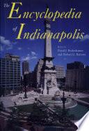 """""""The Encyclopedia of Indianapolis"""" by David J. Bodenhamer, Robert G. Barrows"""