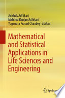 Mathematical and Statistical Applications in Life Sciences and Engineering