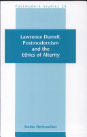 Lawrence Durrell, Postmodernism and the Ethics of Alterity