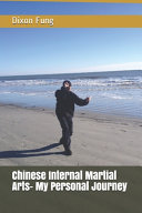 Chinese Internal Martial Arts  My Personal Journey