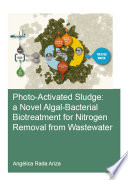 Photo Activated Sludge A Novel Algal Bacterial Biotreatment For Nitrogen Removal From Wastewater