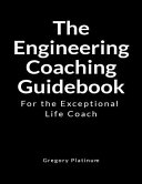 The Engineering Coaching Guidebook