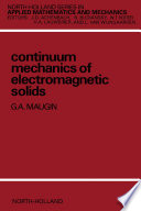 Continuum Mechanics of Electromagnetic Solids Book