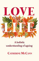 Love life: a holistic understanding of ageing