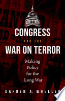 Congress and the War on Terror  Making Policy for the Long War