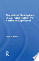 The National Planning Idea In U S Public Policy