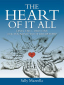 The Heart of It All  Level Two Part One of the Foundations of Discipleship