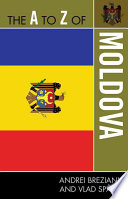 Read Online The A to Z of Moldova For Free