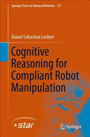 Cognitive Reasoning for Compliant Robot Manipulation