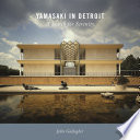Yamasaki in Detroit  : A Search for Serenity