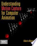 """Understanding Motion Capture for Computer Animation"" by Alberto Menache"