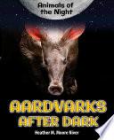Aardvarks After Dark