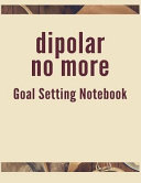Dipolar No More Goal Setting Notebook  The High Performance Planner for Achieving Your Most Important Goals