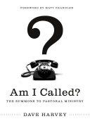 Am I Called Foreword By Matt Chandler  Book PDF