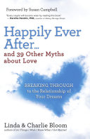 Happily Ever After . . . and 39 Other Myths about Love