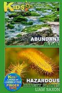 A Smart Kids Guide to Abundant Algae and Hazardous Hungry Plants