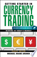 Getting Started in Currency Trading, + Companion Website