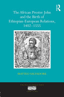 The African Prester John and the Birth of Ethiopian-European Relations, 1402-1555 [Pdf/ePub] eBook