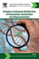 Palladium Catalyzed Modification of Nucleosides  Nucleotides and Oligonucleotides