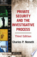 Private Security and the Investigative Process, Third Edition