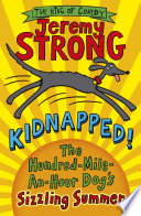 Kidnapped The Hundred Mile An Hour Dog S Sizzling Summer Book PDF