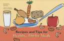 Recipes and Tips for Healthy  Thrifty Meals