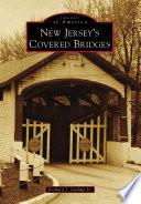 New Jersey s Covered Bridges