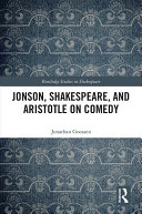 Jonson  Shakespeare  and Aristotle on Comedy