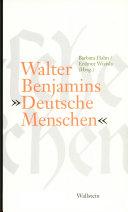 """Walter benjamins""""deutsche Menschen"""""""