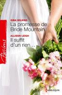 La promesse de Bride Mountain - Il suffit d'un rien...