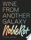 The Noble Rot Book  Wine from Another Galaxy