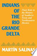 Indians of the Rio Grande Delta