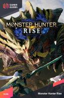 Monster Hunter Rise   Strategy Guide