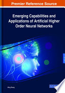 Emerging Capabilities and Applications of Artificial Higher Order Neural Networks