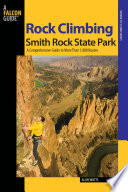 """Rock Climbing Smith Rock State Park: A Comprehensive Guide To More Than 1,800 Routes"" by Alan Watts"