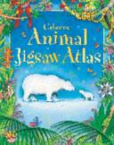 Usborne Animal Atlas Jigsaw Book