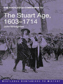 The Routledge Companion to the Stuart Age, 1603–1714