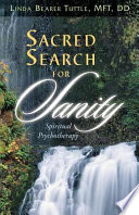 Sacred Search for Sanity  Spiritual Psychotherapy Book