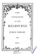 The catalogue of the Melbourne public library