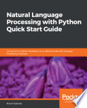 Natural Language Processing with Python Quick Start Guide Book