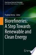 Biorefineries  A Step Towards Renewable and Clean Energy